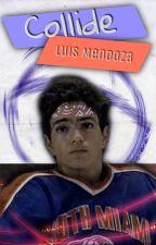 Collide - Luis Mendoza by MariekHolmes