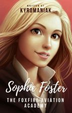 Sophie Foster - The Foxfire Aviation Academy (A Modern KOTLC Fan Fiction) by kyromaniak