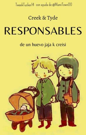 Responsables. - [Creek & Tyde] by TweekTucker14