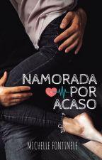 Namorada Por Acaso by MichelleFontinele