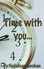 Time with you... by Nalalisamanoban