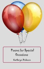 Poems for Special Occasions by KathrynRuthD