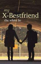 My X Bestfriend: The White Lie by Dane_E_L