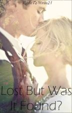 Lost But Was It Found? by righttowrite21