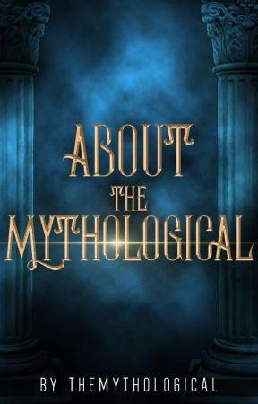About The Mythological by TheMythological
