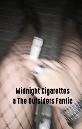 Midnight Cigarettes ; The Outsiders fanfic