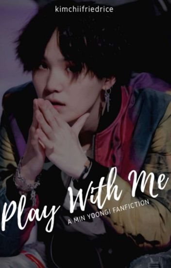 Play With Me | myg