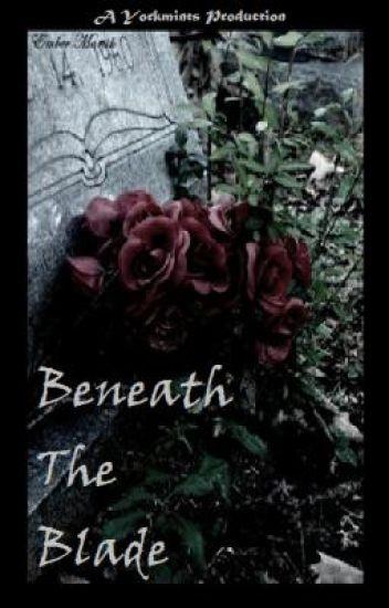 Beneath The Blade