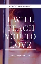 I Will Teach You To Love [Benicio y tu/Soy Luna] by Lucy-pasquarelli