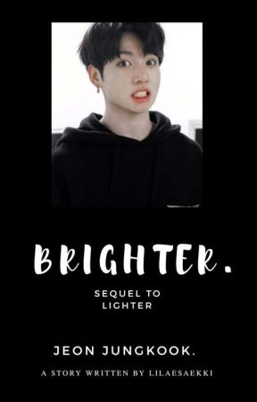Brighter » jjk [Sequel to Lighter] by loreleiiu