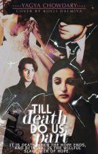 Till Death Do Us Part by Yagyaseni