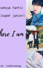 here I am // yehyuk  by twosetter