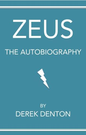 Zeus: The Autobiography by DerekDenton
