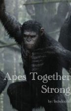 Apes Together Strong by bxbykxylx