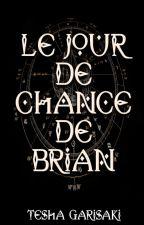 Le Jour de Chance de Brian (Chroniques de Mannaz) by TeshaGarisaki