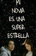MI NOVIA ES UNA SUPER ESTRELLA (Jennie Y Tu) by 7u7SuperCorp