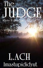 The Judge by imastupididyut