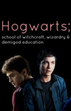 Hogwarts; school of witchcraft, wizardry and demigod education by _amazingracy