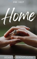 Home (One-Shot) by heartlessnostalgia