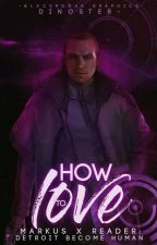 How to love - Markus x reader (DBH) by dinoster-