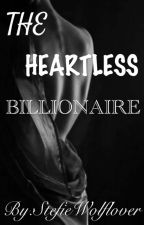 The HEARTLESS Billionaire  by StefieWolflover