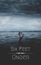 Six Feet Under by starlit_darkness