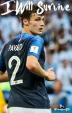 I Will Survive//Benjamin Pavard by FallenHope93