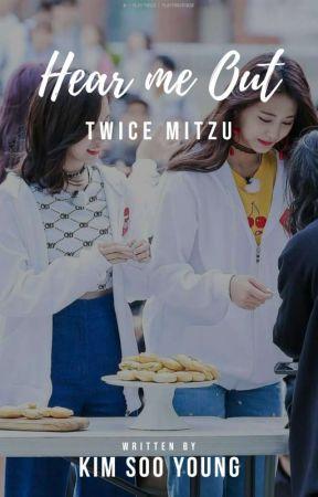 Hear Me Out || Mitzu by Yesmynameisliya
