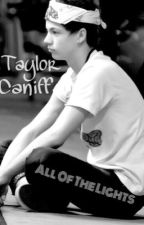 All of the Lights (Taylor Caniff fanfic) by kaisworld