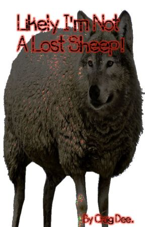 Likely I'm Not A Lost Sheep! by CraigDee