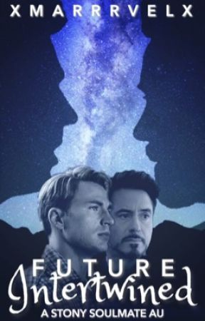 Future Intertwined | A Stony Soulmate AU by xMarrrvelx
