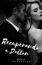 Recuperado a Dalton #1 by Readsblue