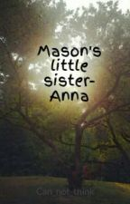 Mason's little sister- Anna by Can_not_think