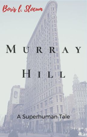 Murray Hill  ||  A Superhuman Tale - 1 by mhunyadi
