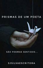 Prismas de um Poeta #lapisdourado2 by SJSilvaEscritora