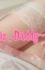 """Yes , Daddy~"" by Angelina20051004"