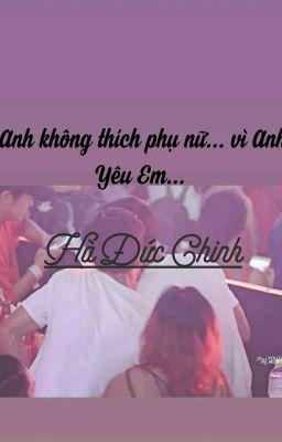 Đọc truyện Anh không thích phụ nữ... vì Anh yêu Em...Hà Đức Chinh