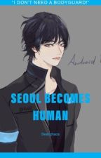 Seoul Becomes Human [Vkook] by seanchaos