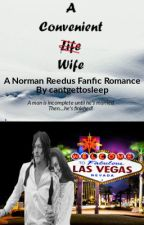A Convenient Wife - A Norman Reedus Fanfic Romance by cantgettosleep