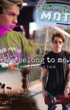 You belong to me.||Fenji  by FenjiStories