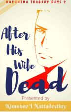 After His Wife Dead by Kimonoz