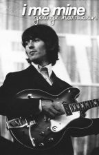 i me mine • george harrison by georgeeharrison