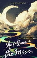 She Follows the Moon. by TheWolfBeneath