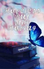 Hopeless but still Hoping ( One - Shot ) by hjnxxi