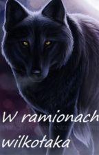 W ramionach wilkołaka by ALPHA_GIRLL