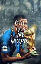 Are You The Mbappe?! (semi-hiatus) by altmendes