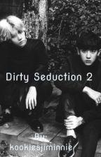 Dirty Seduction 2 (Chanbaek 18+) by kookiesjiminnie