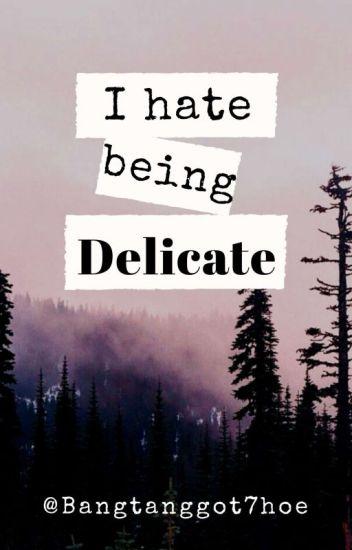 Delicate • k.v