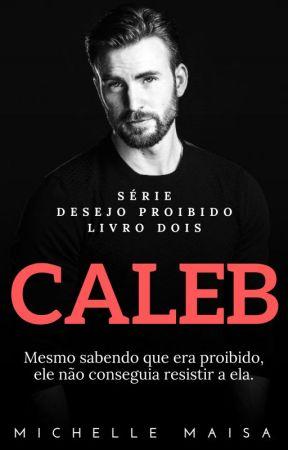 CALEB - Série Desejo Proibido #02 by MichelleMaisa