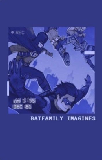 Batfamily imagines - Audi - Wattpad